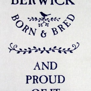 Household - Tea Towel - Berwick Born